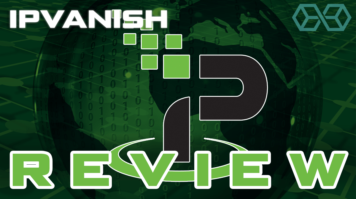 Ip Vanish VPN Review And Unboxing