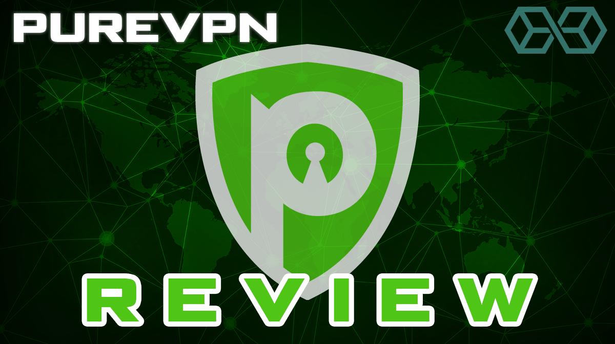 Expert PureVPN Review 2019