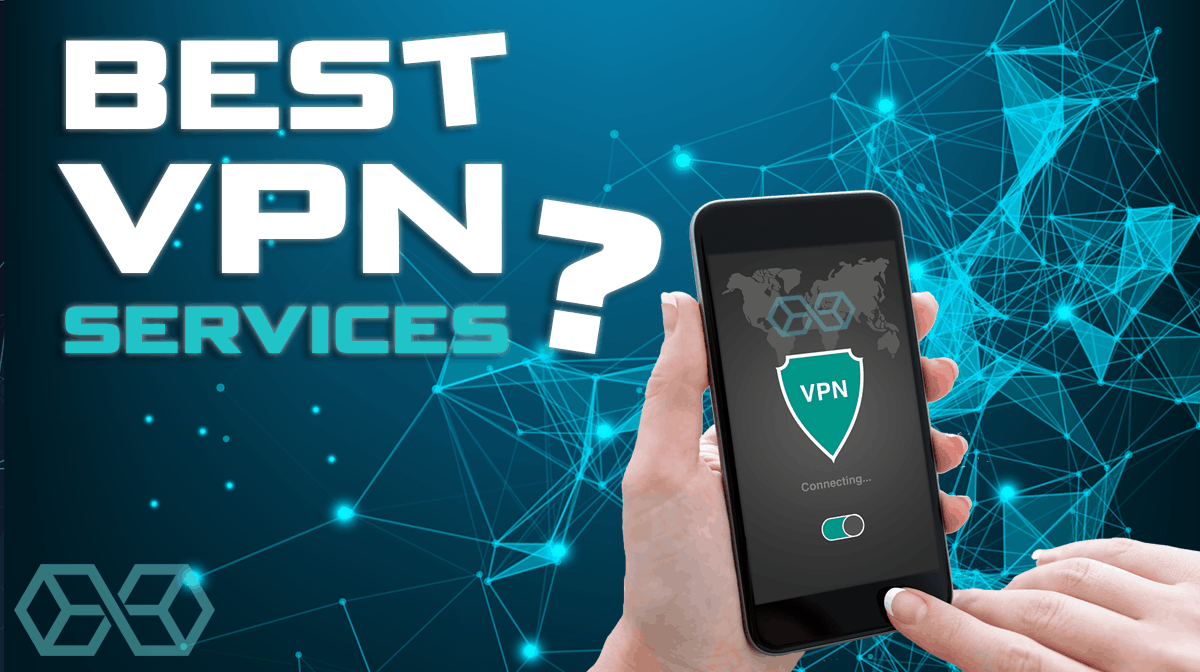 VPN Services - Which are this year's best?