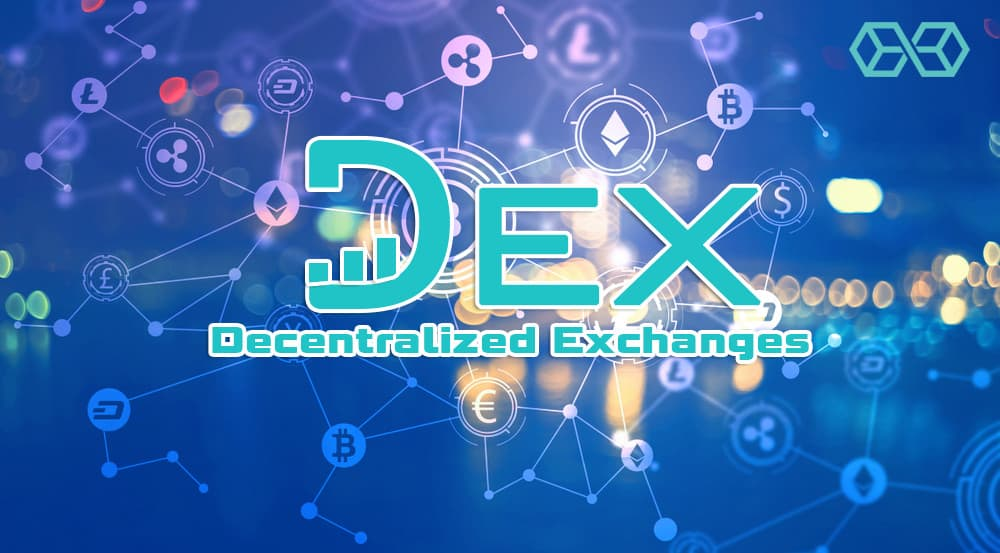 Decentralized Exchanges (DEX)