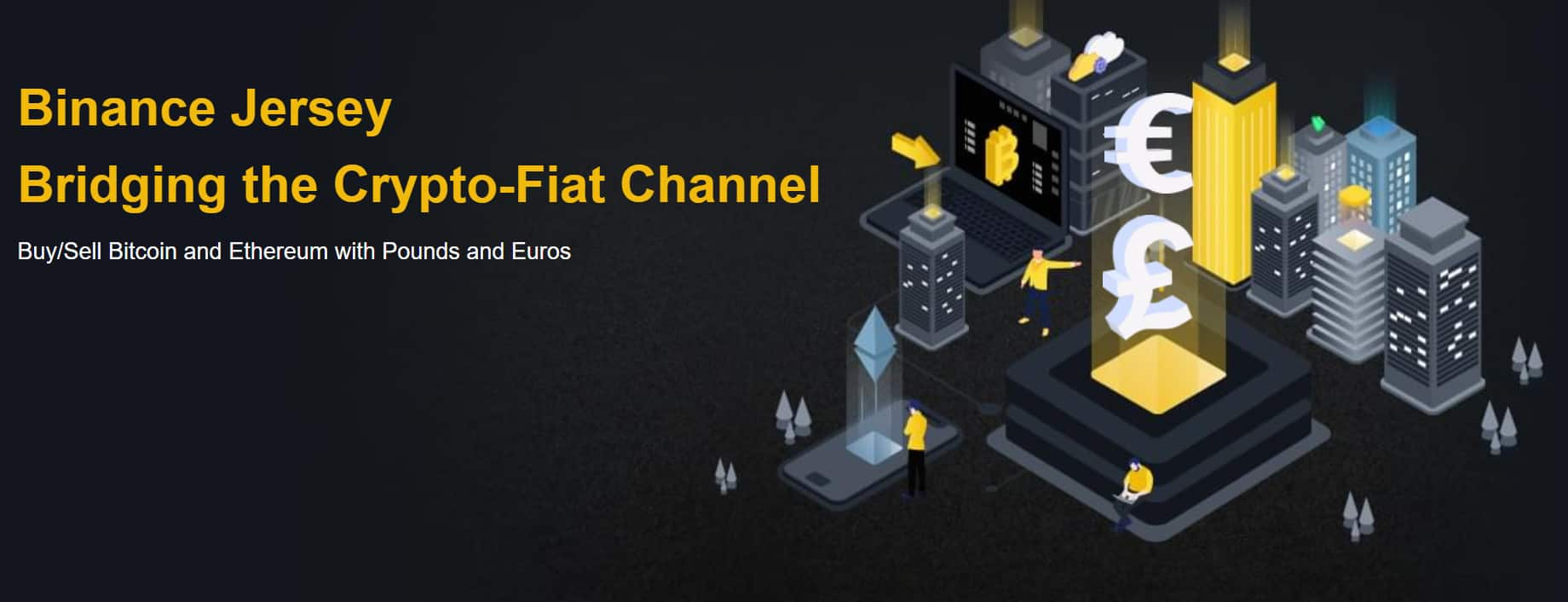 Binance Jersey Bridging the Crypto-Fiat Channel - Source:www.binance.je