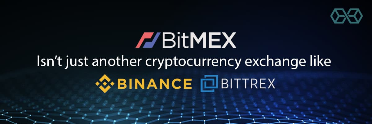 BitMEX isn't just another cryptocurrency exchange like Binance or Bittrex.