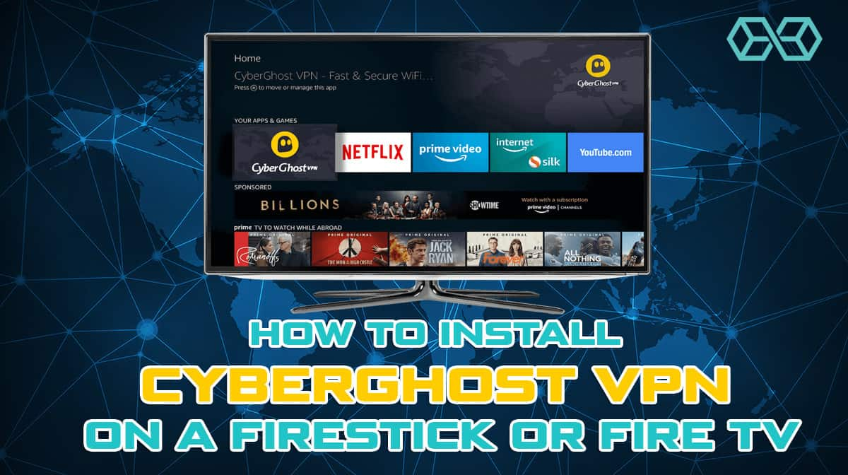 How to Install CyberGhost VPN on a Firestick or Fire TV