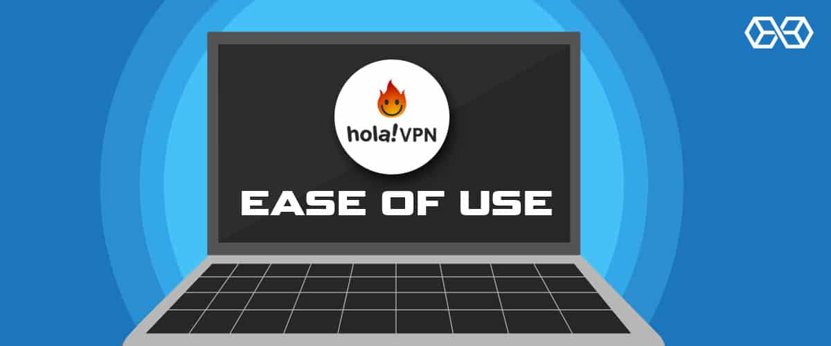 Ease of Use - Hola VPN - Source: Shutterstock.com