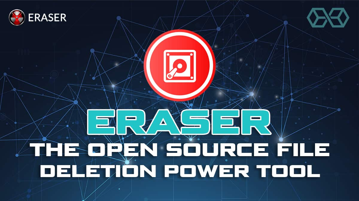 Eraser, the Open Source File Deletion Power Tool