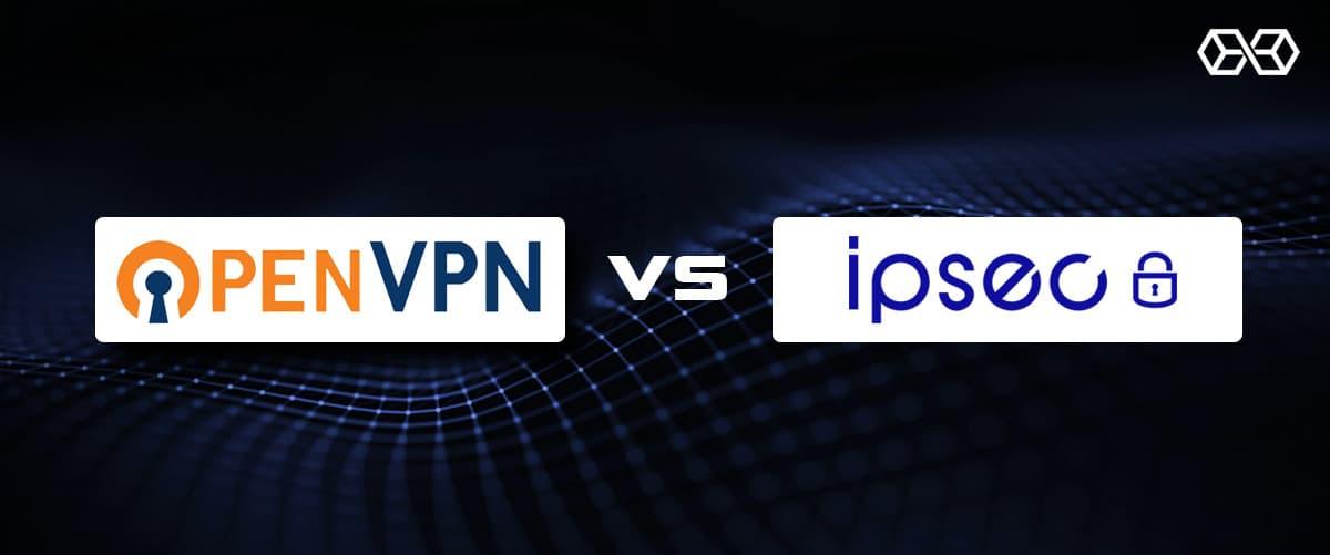 OpenVPN vs IPsec