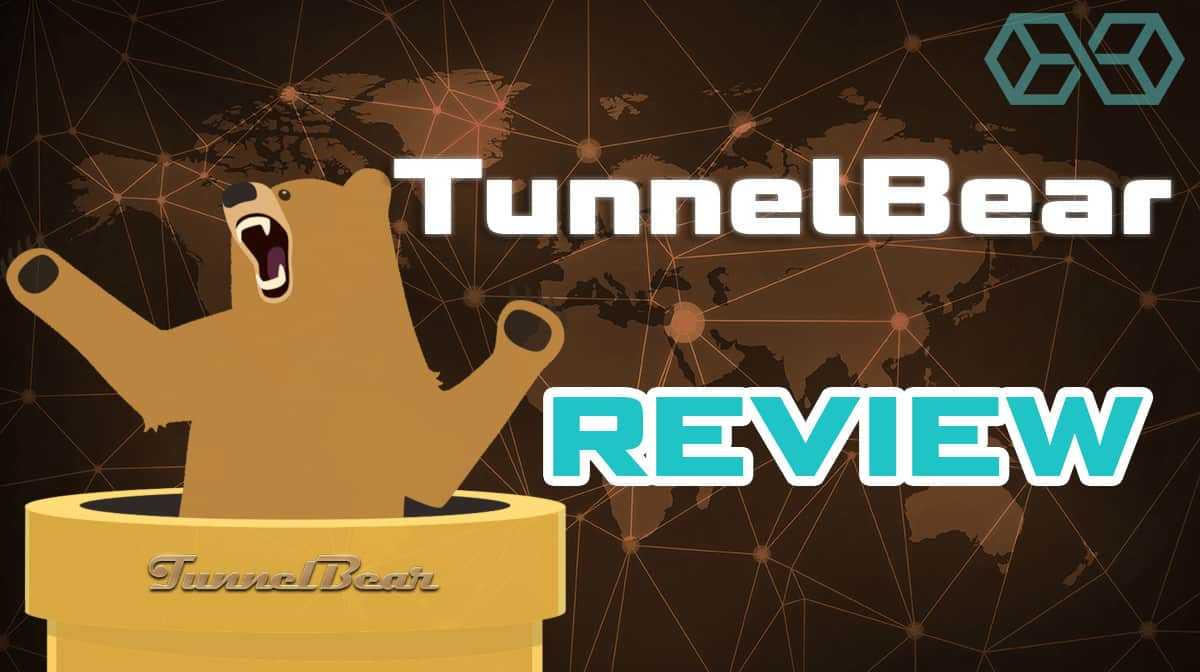 TunnelBear Review [2019]: A Fun, Easy to Use, & Safe VPN