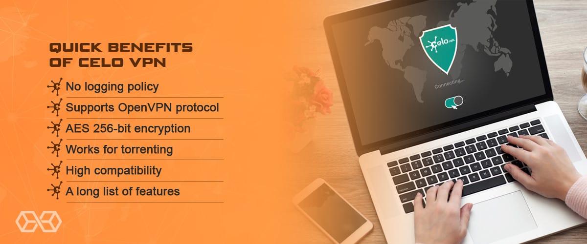 Quick Benefits of Celo VPN