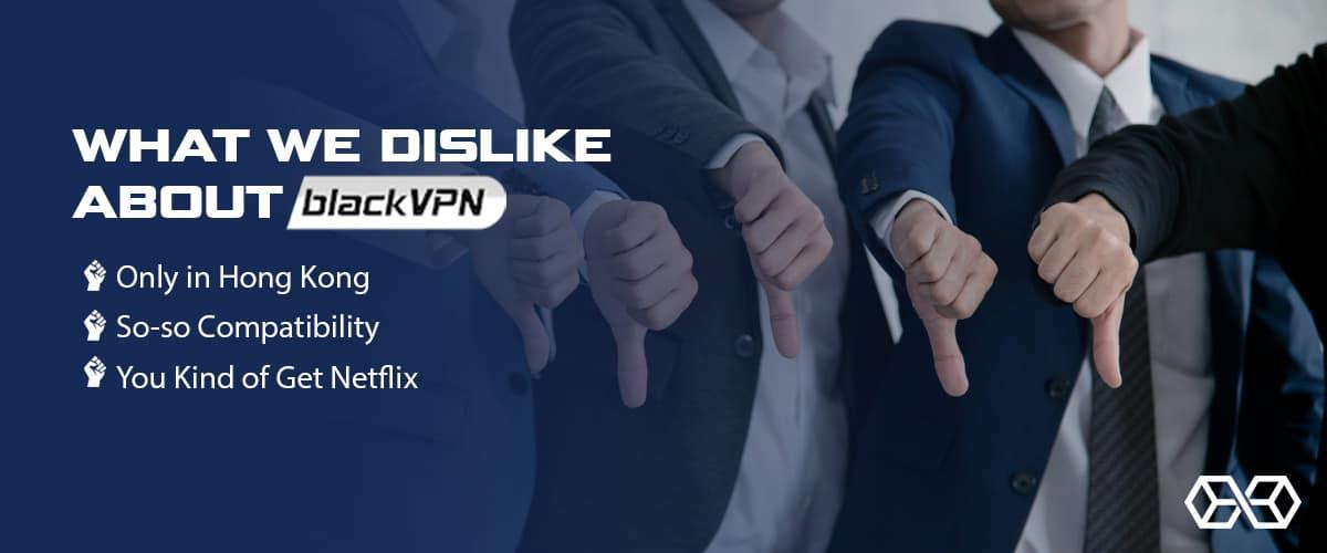 What We Dislike About BlackVPN - Source: Shutterstock.com
