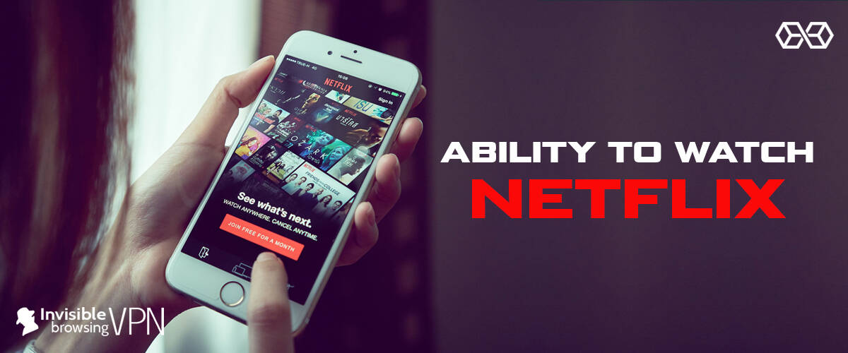 Ability to Watch Netflix ibVPN - Source: Shutterstock.com