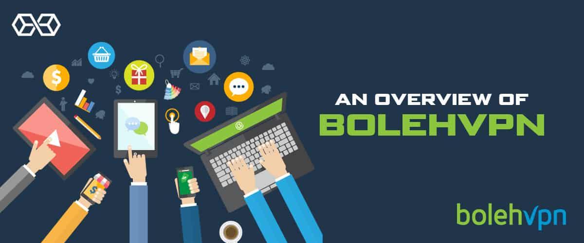 An Overview of BolehVPN