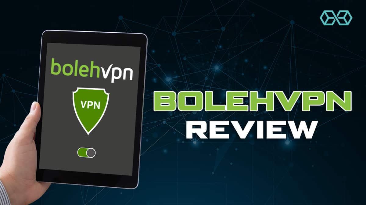 BolehVPN Review
