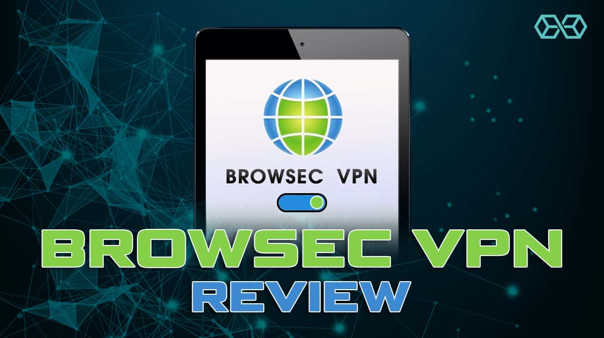 Browsec VPN Review - Some Red Flags for This Browser Extension
