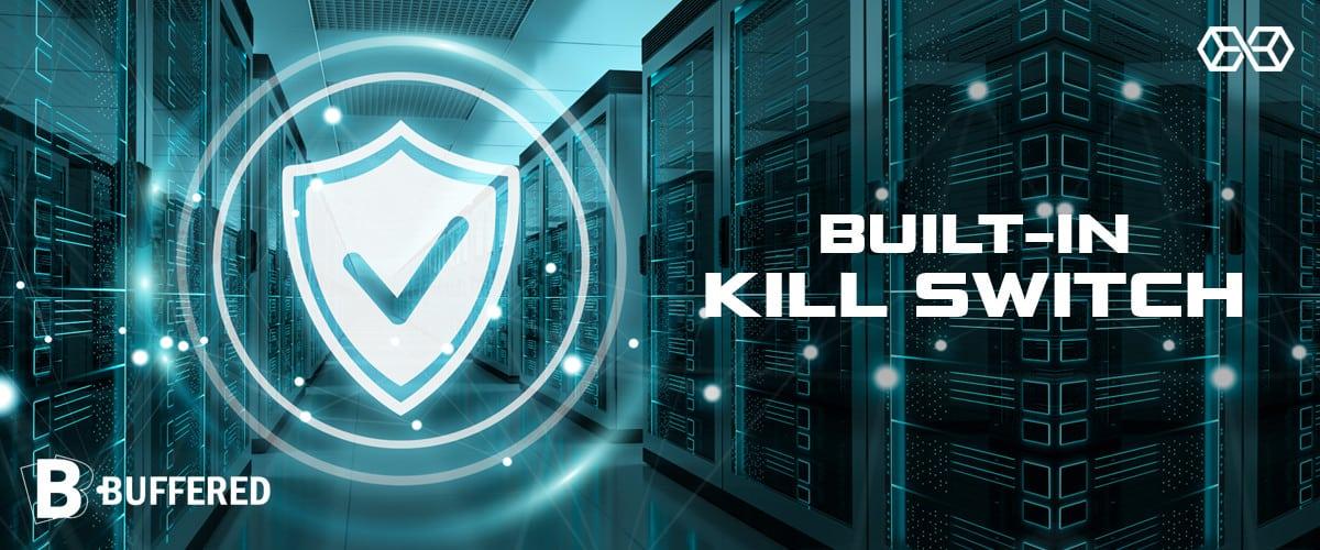 Built-in Kill Switch