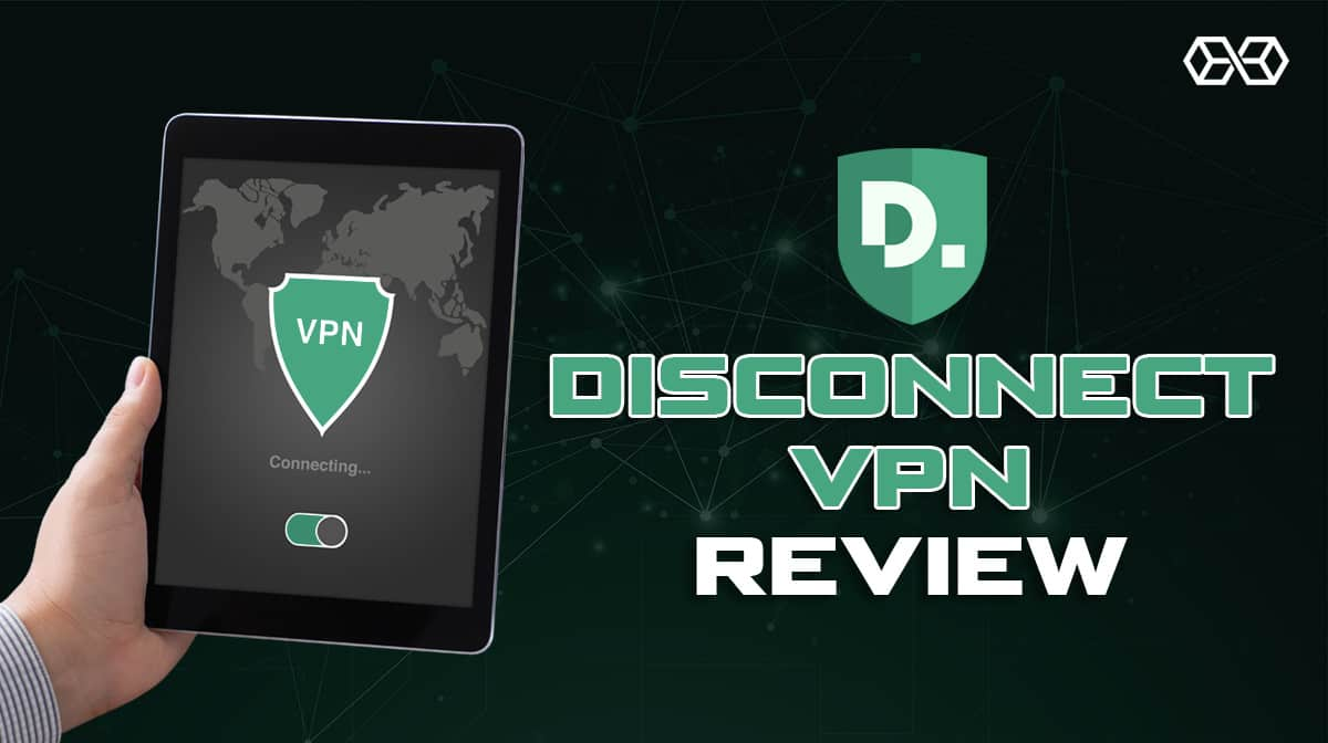 Disconnect VPN Review