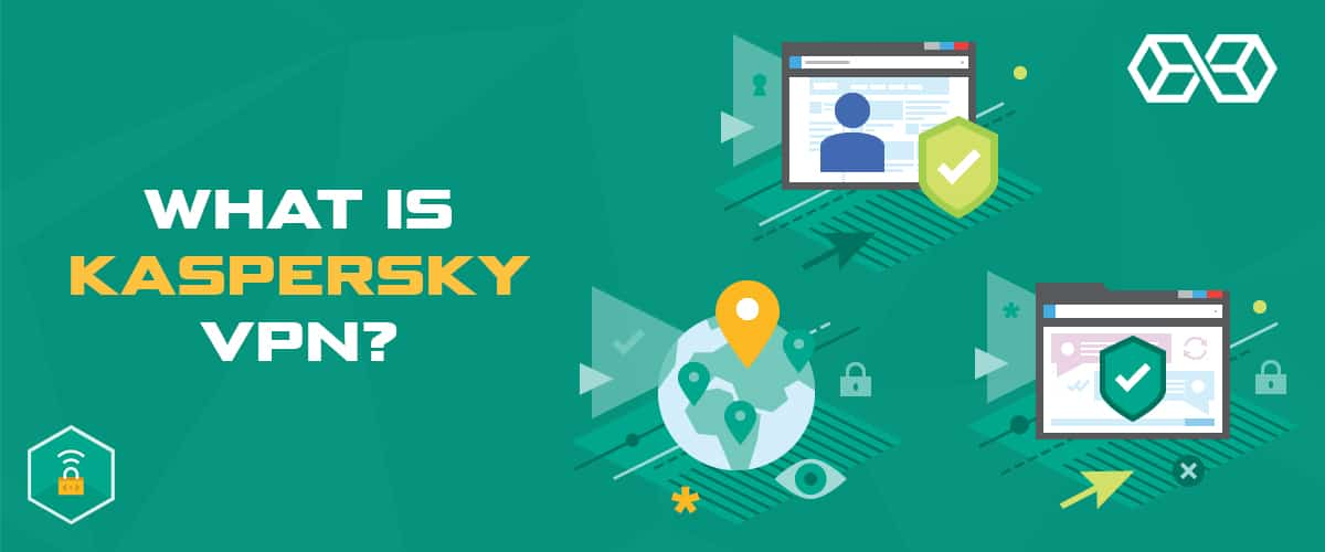 What is Kaspersky VPN?