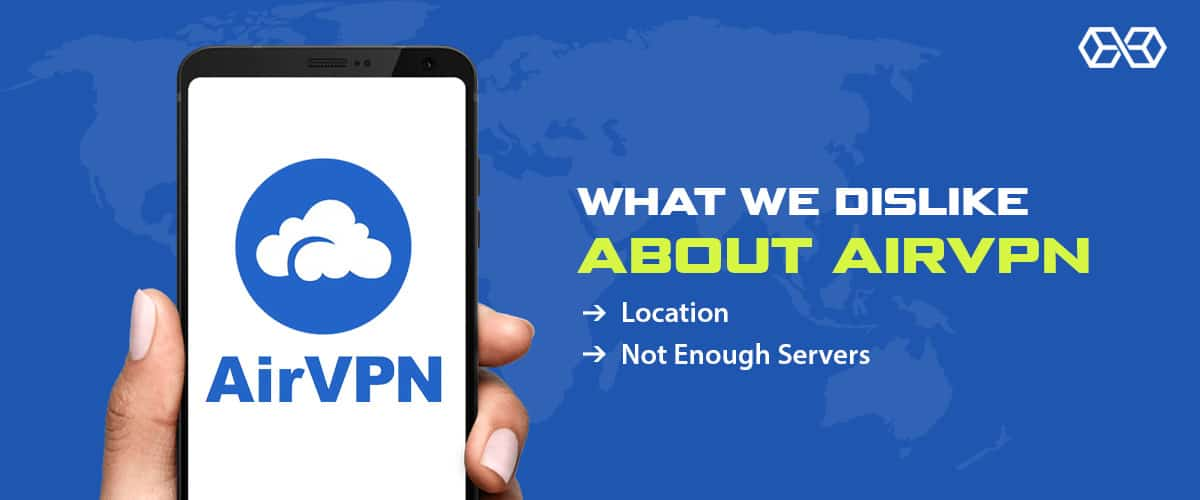 What We Dislike About AirVPN