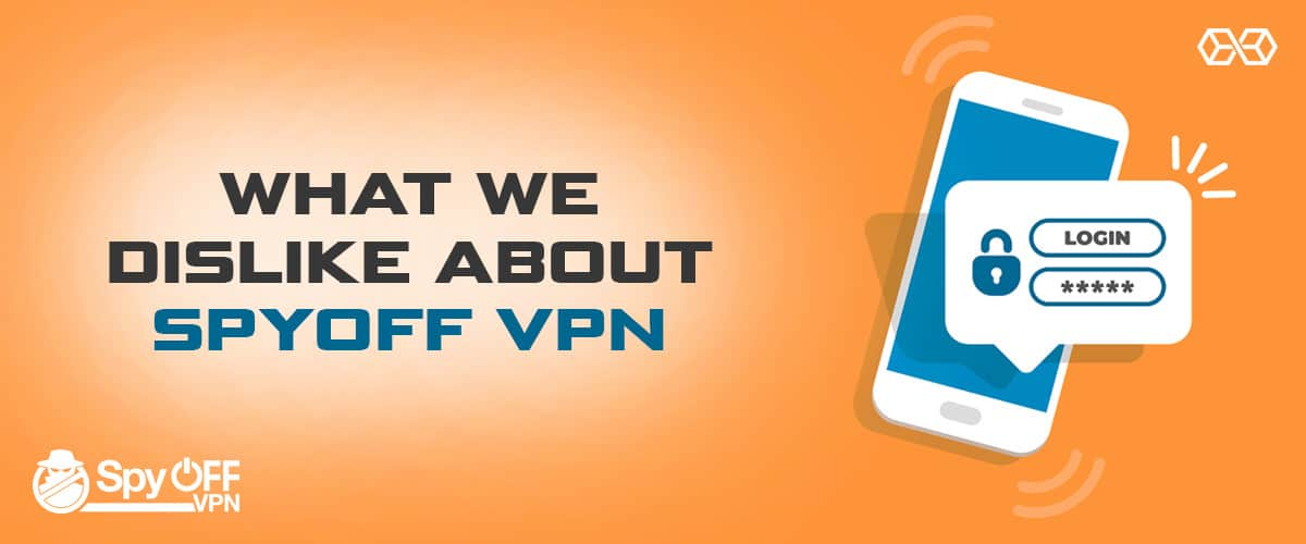 What We Dislike About Spyoff VPN