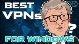 Find the Best VPN for Windows