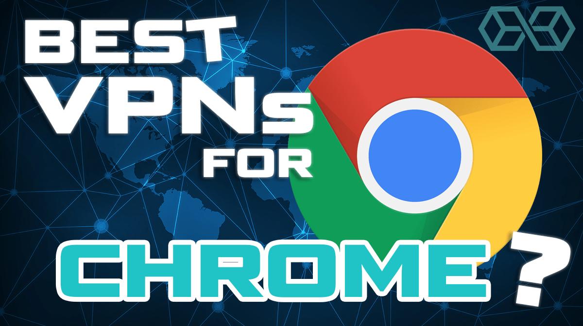 Best VPN for Google Chroem